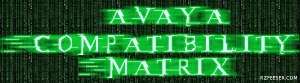 RZFeeser - Avaya Compatibility Matrix